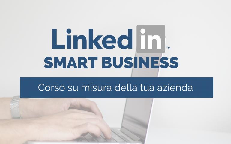Come progettare e realizzare una efficace presenza aziendale su LinkedIn?