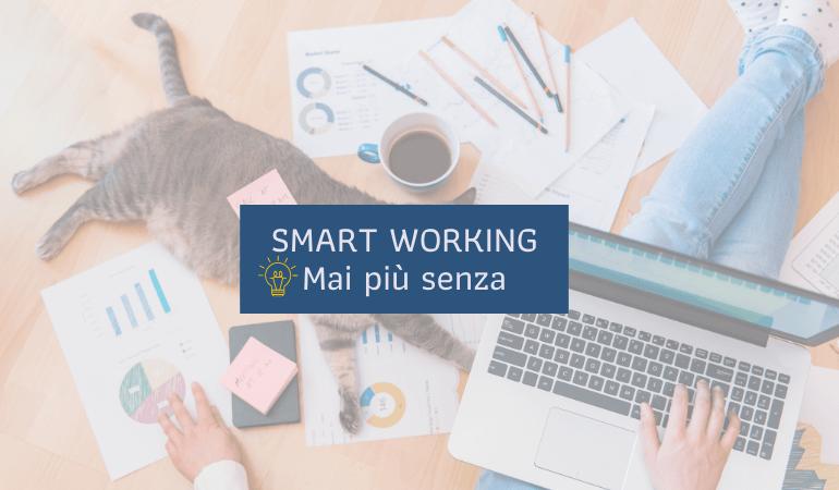 SMART WORKING – Mai più senza