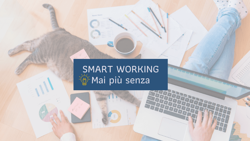 SMART WORKING – Mai più senza