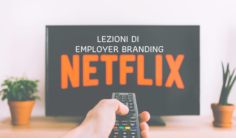 3 cose che abbiamo imparato da Netflix su Employer Branding