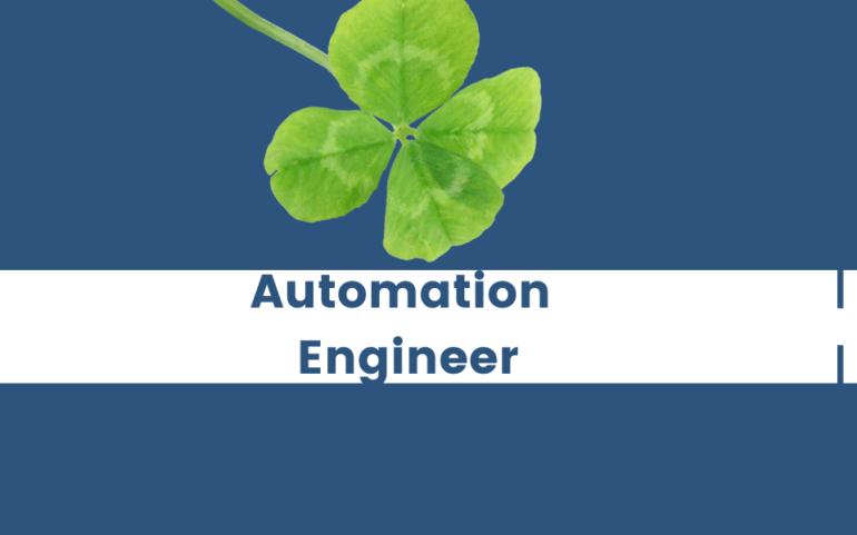 E' più difficile trovare un quadrifoglio o un/a AUTOMATION ENGINEER?